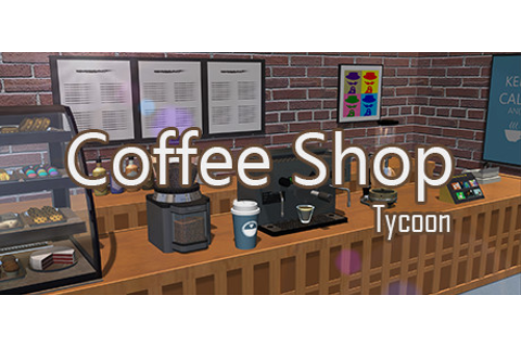 Coffee Shop Tycoon on Steam