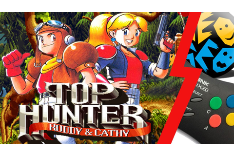 Top Hunter, Roddy & Cathy Neo Geo - YouTube