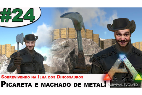 ARK: Survival Evolved - Ferramentas de metal #24 - YouTube