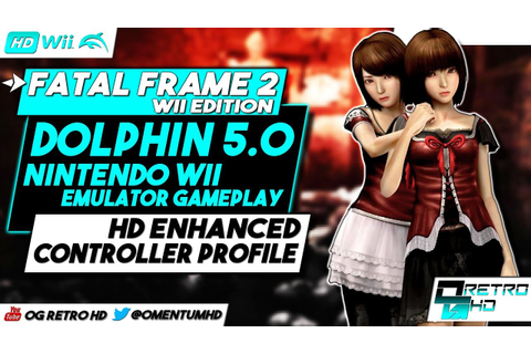 Project Zero 2: Wii HD | Dolphin EMU Gameplay | Controller ...