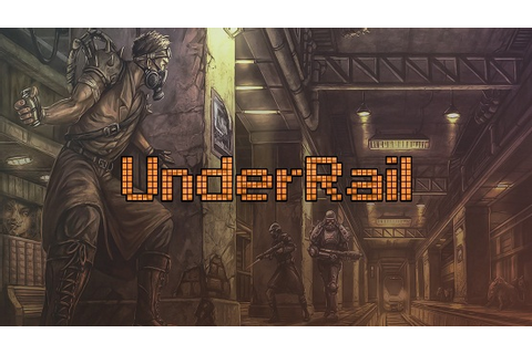 Underrail Game Free Download - Full Version Games Download ...