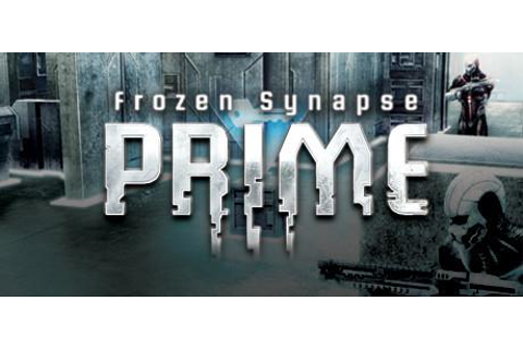 Frozen Synapse Prime System Requirements - System Requirements