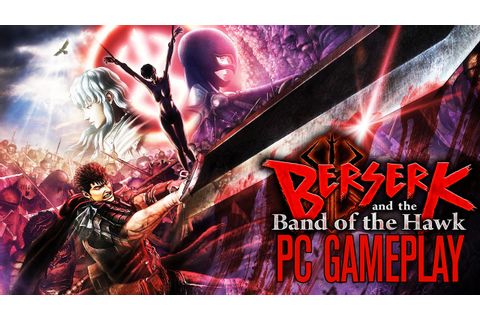 Berserk and the Band of the Hawk - Gameplay (PC 1080P ...