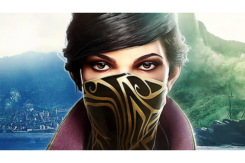DISHONORED 2 Gameplay Trailer (E3 2016) - YouTube