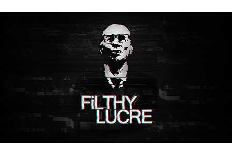 Filthy Lucre Free Game Download Full - Free PC Games Den