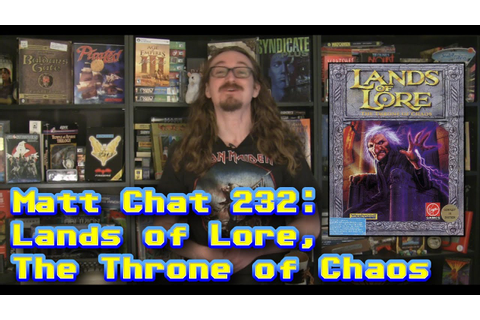 Matt Chat 232: Lands of Lore, The Throne of Chaos - YouTube