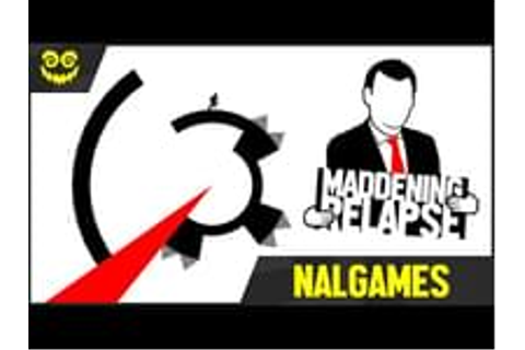 Maddening Relapse by NAL (@NAL) on Game Jolt