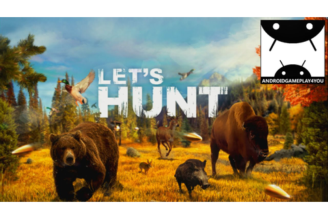 Let's Hunt: Hunting Game Android GamePlay Trailer (By Ten ...