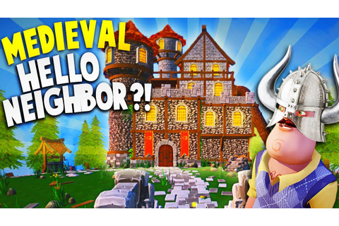 HELLO NEIGHBOR IN A CASTLE?! NEW GAME LIKE HELLO NEIGHBOR ...