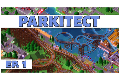 Parkitect - Ep. 1 - Theme Park Tycoon! - Let's Play ...
