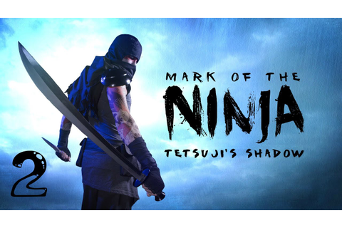 Mark Of The Ninja #2 - YouTube