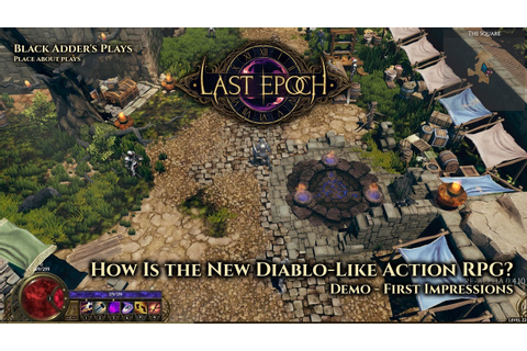 Last Epoch - How Is the New Diablo-Like Action RPG? First ...