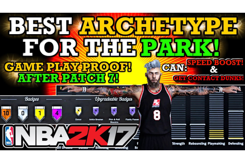 NBA 2K17 BEST ARCHETYPE FOR THE PARK!! (BEST BUILD AFTER ...