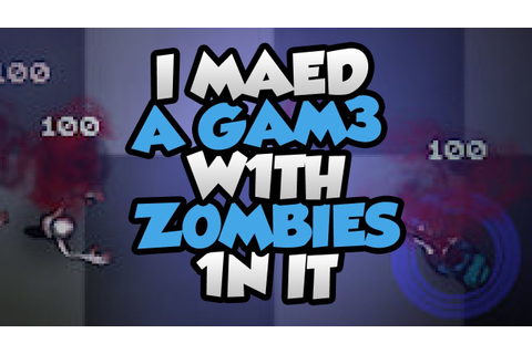 Lets Play I Made A Game With Zombies In It! - Xbox Like ...