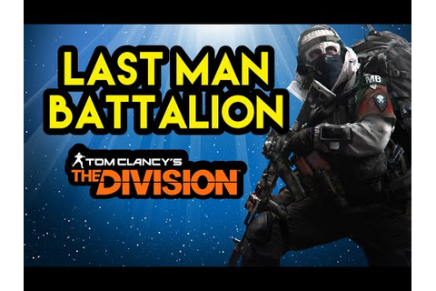 Last Man Battalion: The Division Lore | Myelin Games - YouTube