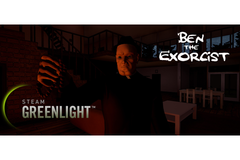 Ben The Exorcist - Greenlight news - Indie DB