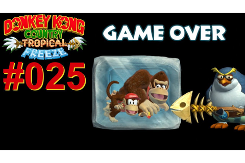 DONKEY KONG COUNTRY TROPICAL FREEZE #025 Game Over ★ Let's ...