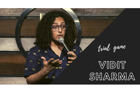 Trial Game by Vidit Sharma-Standup Comedy