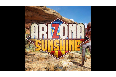 Arizona Sunshine Full Game Play - YouTube