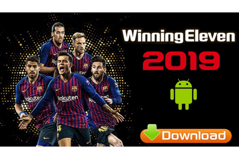 Download Winning Eleven 2019 (WE 19) APK For Android + OBB ...