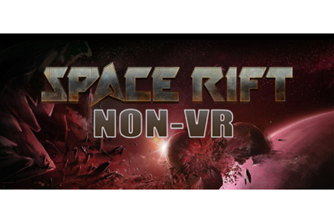 Space Rift NON-VR - Episode 1 on Steam