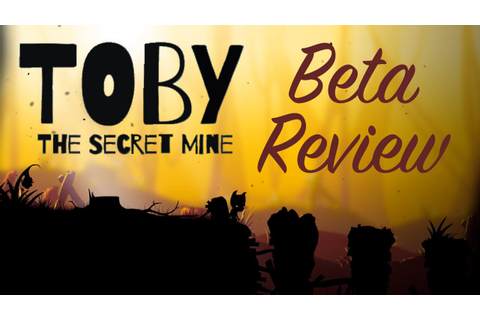 Toby: The Secret Mine - Beta Game Review - YouTube