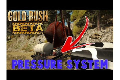 Pressure System!!! Gold Rush The Game Beta Patch - YouTube