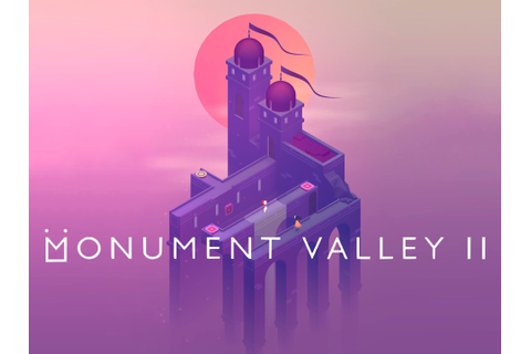 'Monument Valley 2' for iOS — Tools and Toys