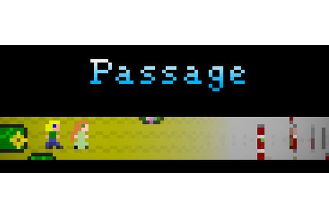 Passage (Video Game) - TV Tropes
