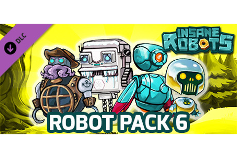 Pre-purchase Insane Robots - Robot Pack 6 on Steam
