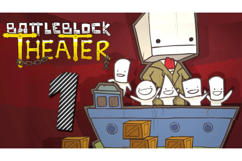 Battleblock Theater Co-Op - Episode 1 - YouTube