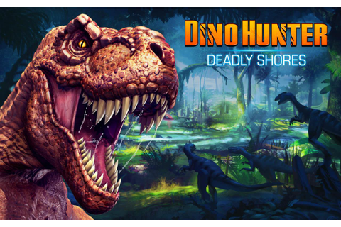 DINO HUNTER: DEADLY SHORES - Android Apps on Google Play