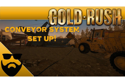 GOLD RUSH THE GAME | CONVEYORS SYSTEM SET UP | NEWEST ...