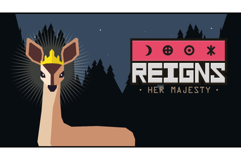 Reigns: Her majesty 1 // Топ королева мира (Я) - YouTube