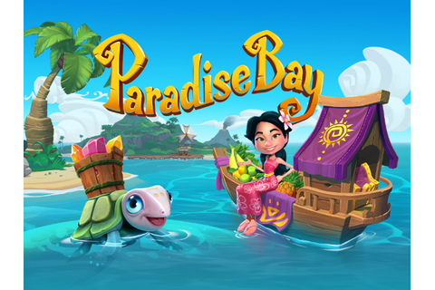 Paradise Bay: Build a Tropical Paradise in King's Newest ...
