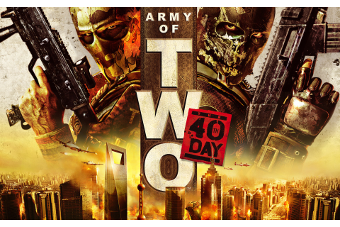 Review: Army of Two: The 40th Day Review - This Is My ...
