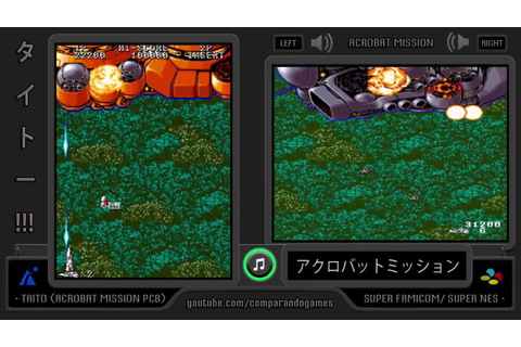 Acrobat Mission (Arcade vs Super Famicom) Side by Side ...