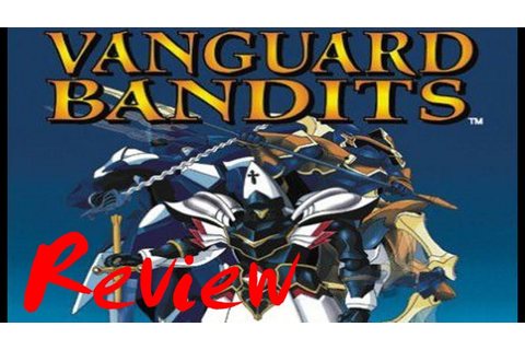 Mondo Cool Reviews: Vanguard Bandits (PS1,PSN) - YouTube