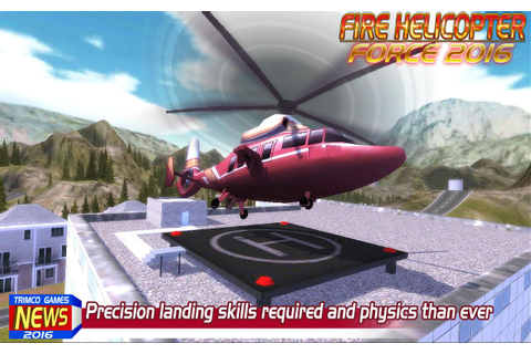 Fire Helicopter Force 2016 - Android Apps on Google Play