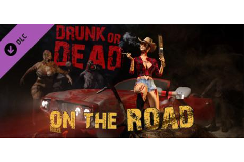 Drunk or Dead: On the Road for Windows (2018) - MobyGames