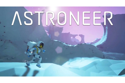 Astroneer Receives a Joyful New Trailer Detailing the Game ...