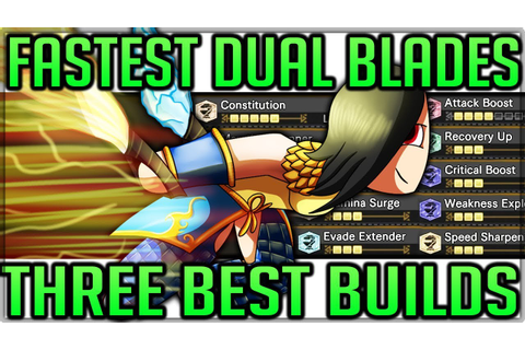 Best Dual Blades Builds - FASTEST FUN BUILD IN GAME - Full ...