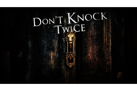 "Supernatural Horror ""Don't Knock Twice"" Coming To Nintendo ..."