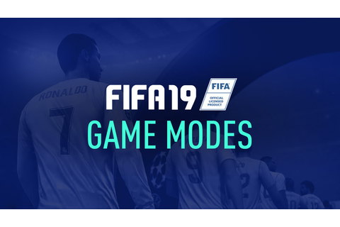 FIFA 19 Game Modes – FIFPlay