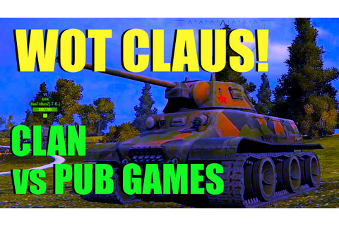 WOT - Clan vs Pub Game | World of Tanks with Claus - YouTube