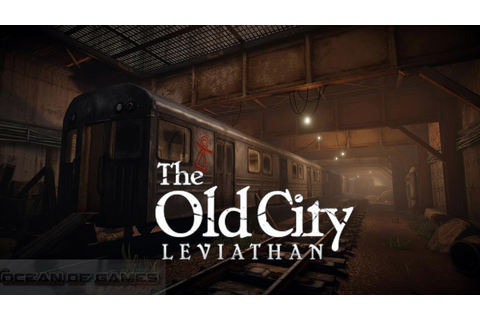 The Old City Leviathan Free Download - Ocean Of Games