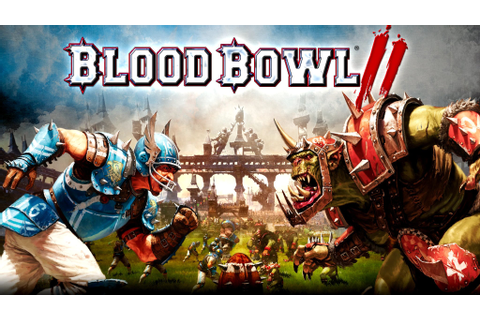 Blood Bowl 2 in-depth review: Sports, strategy, and ...