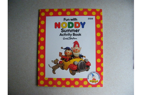 Fun With Noddy Summer Activity Book. Noddy's Toyland ...
