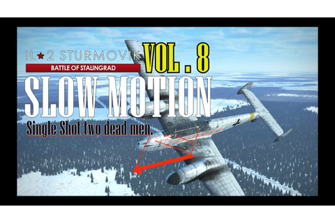 Il-2 Sturmovik Great Battles : SLOW MOTION VOL.08 Single ...