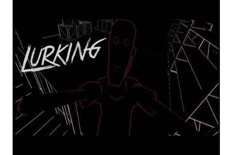 Lurking by LurkingGame (@lurkinggame) on Game Jolt